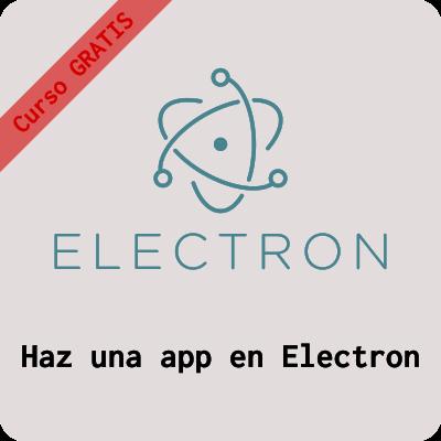 Curso de creación de una aplicación en Electron con JavaScript Gratis
