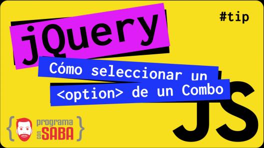 jQuery – Cómo seleccionar una opción de Select